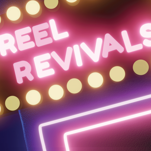 Reel Revivals: Senior Exhibition